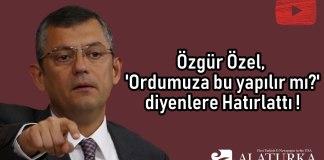 Ozgur Ozel Ordumuza Bu Yapilir mi diyenlere Hatirlatti