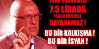 Erol Mütercimler: Türk Ekonomisi 7,5 Lirada Israr Edilirse Dayanamaz !