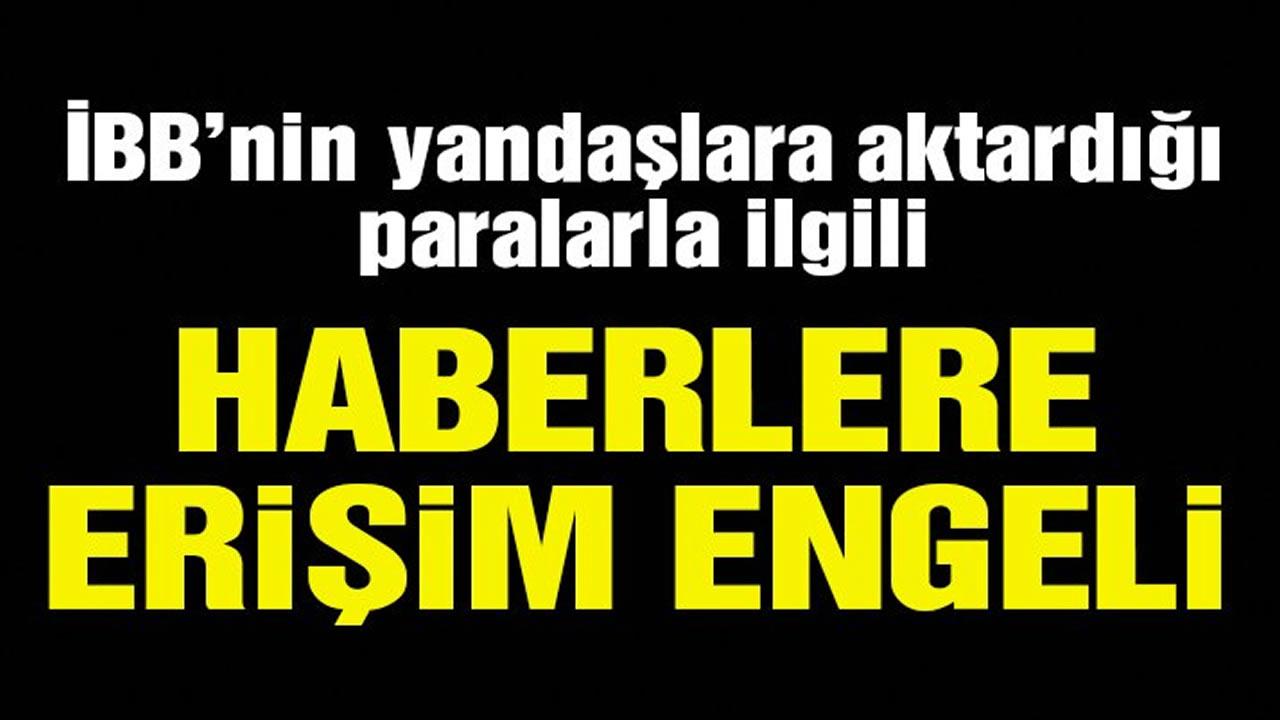 İstanbul'da Yandaşlara Aktarılan Para Haberlerine Yayın Yasağı