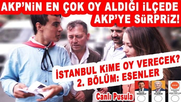 AKP Esenler Kime Oy vereceksiniz