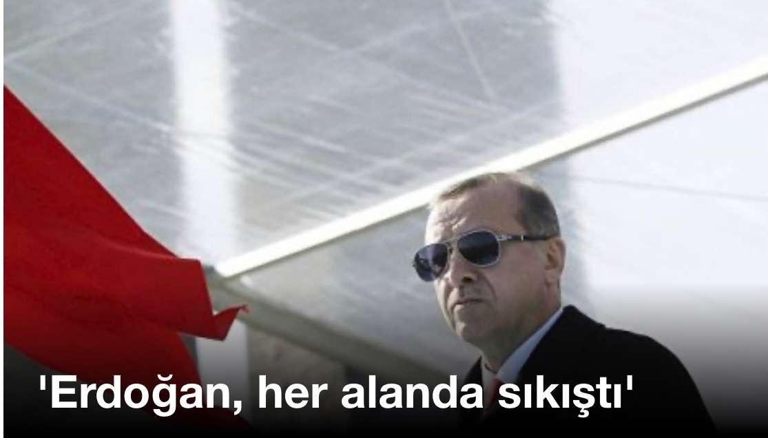 Erdoğan, her alanda sıkıştı