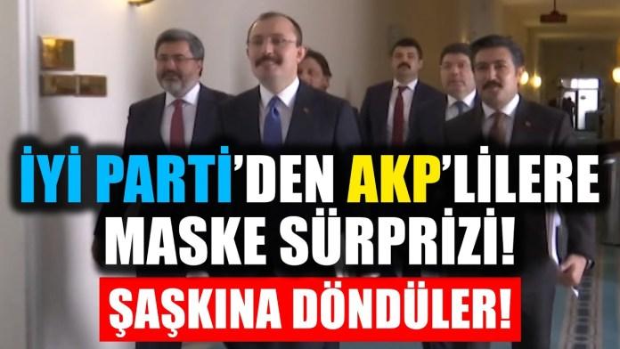 İYİ Parti'den AKP Heyetine Maske Sürprizi! Şaşkına Döndüler!
