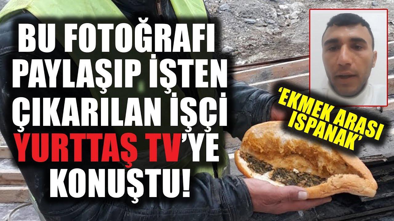 Ekmek Arası Ispanak Görüntüsünü Paylaştığı İçin İşten Çıkarılan İşçi Yurttaş TV'ye Konuştu!