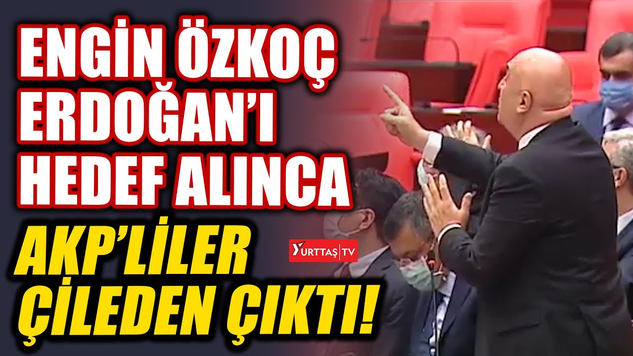 Engin Özkoç Meclis'te Erdoğan'ı hedef alınca AKP'liler çileden çıktı!