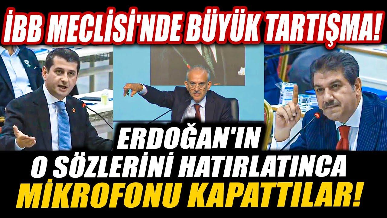 İbrahim Özkan, Erdoğan'ın o sözlerini hatırlatınca mikrofonu kapattılar! İBB Meclisi'nde tartışma!