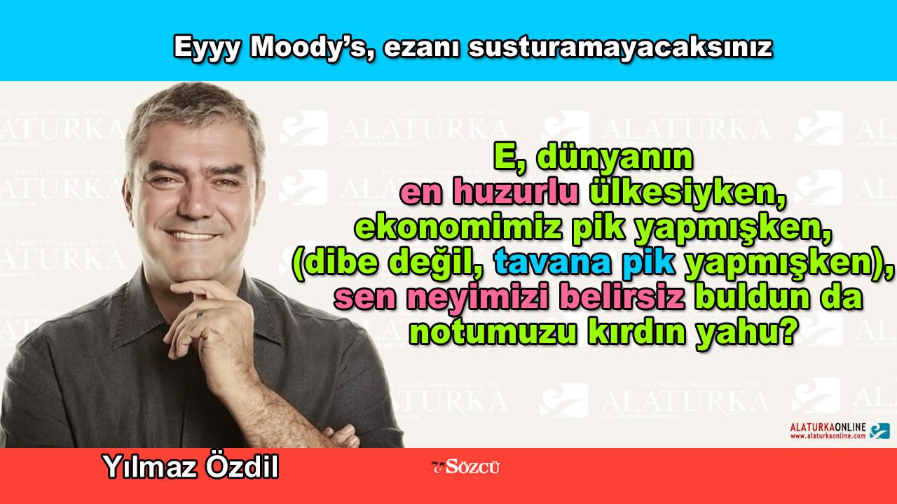 Eyyy Moody's, ezanı susturamayacaksınız – Yılmaz Özdil