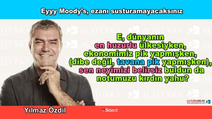 Eyyy Moody's, ezanı susturamayacaksınız - Yılmaz Özdil