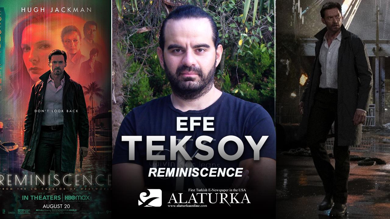 """Sinema Yazarı/Film Eleştirmeni Efe Teksoy yazdı, Postmodernize bir Bellek Yolculuğu """"Reminiscence"""""""