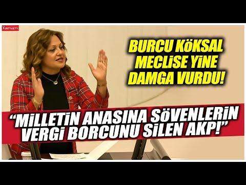 """Burcu Köksal meclise yine damga vurdu! """"Milletin anasına küfür edenlerin vergi borcunu silen AKP.."""""""