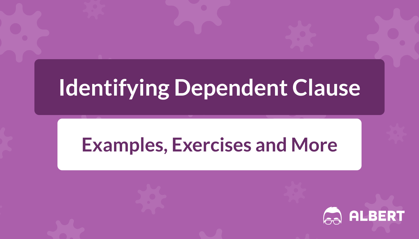 Identifying Dependent Clauses Definition Examples