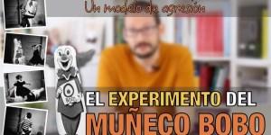 Píldora de psicología de Alberto Soler sobre el experimento del muñeco bobo de Albert Bandura