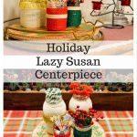 Holiday Lazy Susan Centerpiece