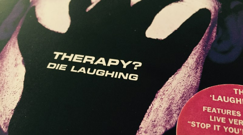 Therapy? - Die Laughing (1994)
