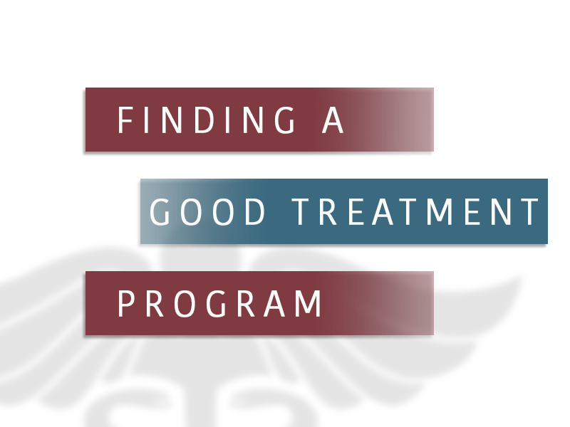 Finding A Good Treatment Program