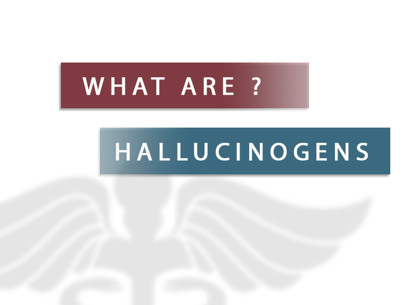 What are Hallucinogens?