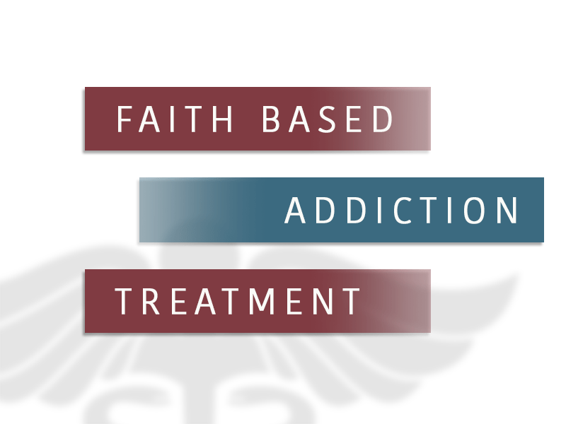 Faith Based Addiction Treatment