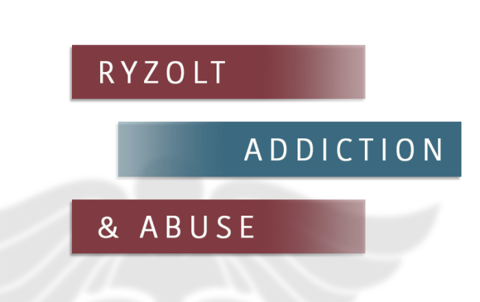 Ryzolt Addiction and Abuse