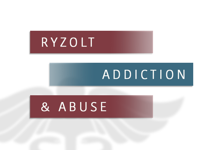 Ryzolt Abuse, Signs, Symptoms, and Addiction Treatment