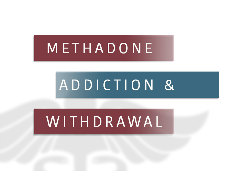 Methadone Addiction and Withdrawal