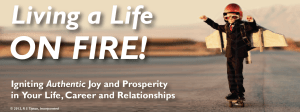 Living a Life a Life ON FIRE!, © 2012, R S Tipton, Incorporated