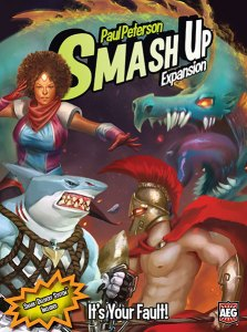 It Is Your Fault: Smash Up (T.O.S.) -  Alderac Entertainment Group