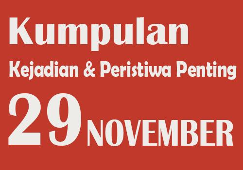 Peristiwa dan Kejadian Penting pada Tanggal 29 November