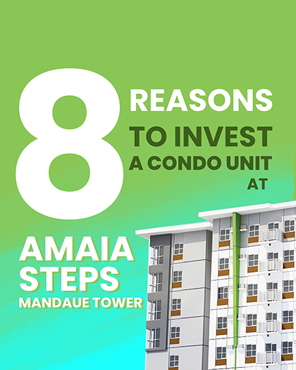 8  Reasons To Invest A Condo Unit At Amaia STEPS Mandaue Tower.