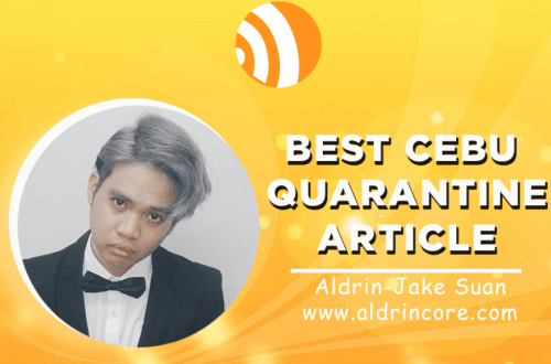 The Aldrincore for the Best Cebu Blogs Awards 2020 Best Cebu Quaratine Article Category