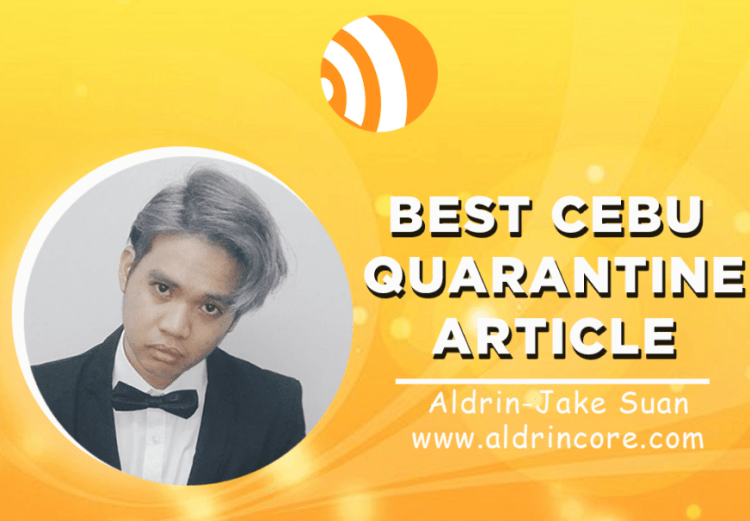 The Aldrincore for the Best Cebu Blogs Awards 2020 Best Cebu Quarantine Article Category