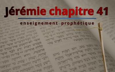 Enseignement prophétique – Jérémie chapitre 41 – GuédalYah et GuédalYahou