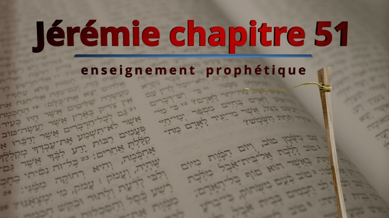 Enseignement prophétique – Jérémie chapitre 51