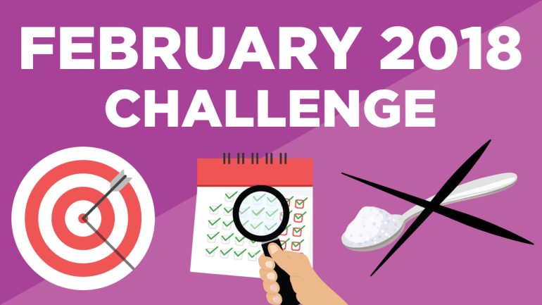 February Goal:  The No Sugar Challenge