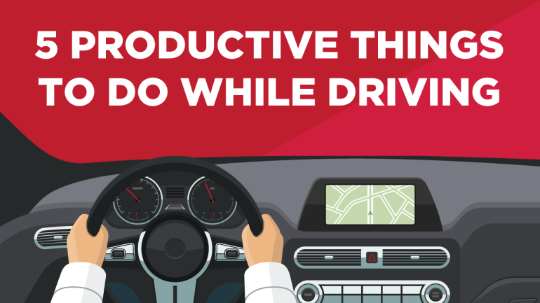 5 Productive Things to Do While Driving