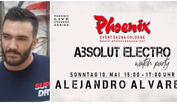 Absolut Electro Watch Party – Phoenix Sauna Cologne