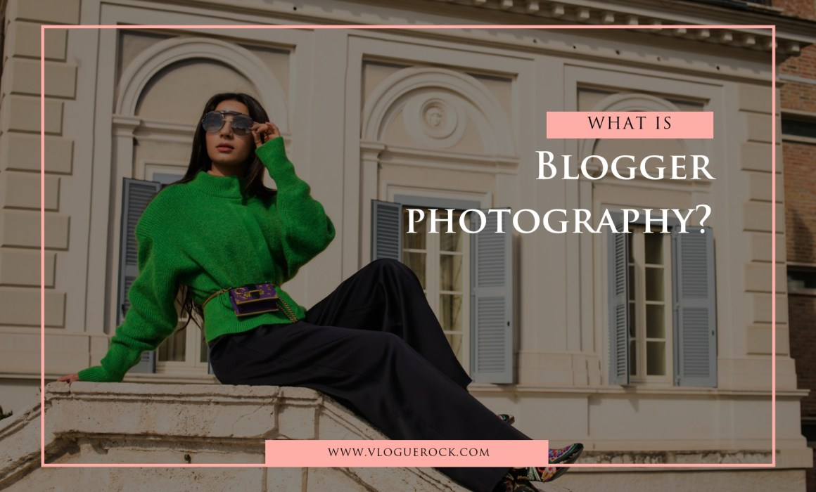 what is blogger photography
