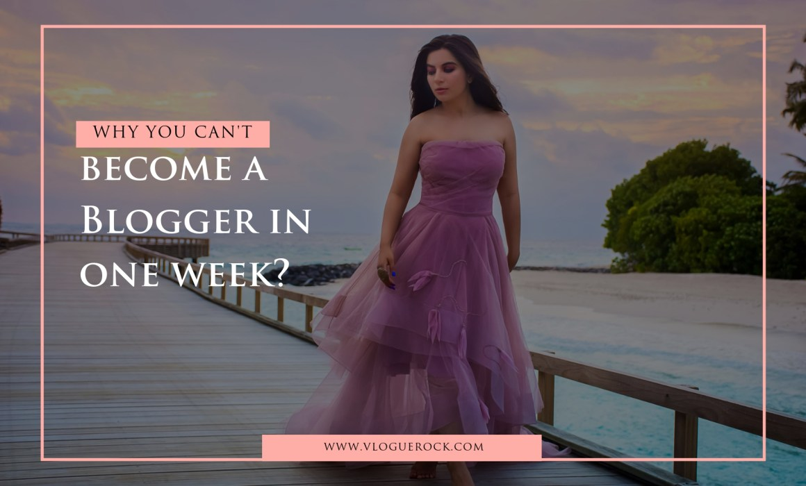 become a blogger in a week