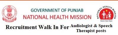 NHM PUNJAB Walk In For Audiologist & Speech Therapist Post