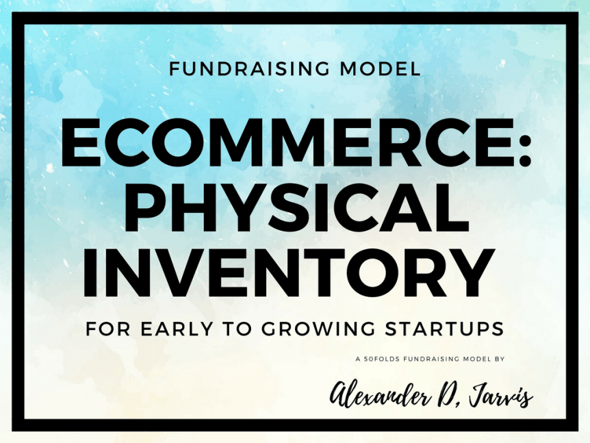 ecommerce-physical-inventory-fundraising-financial-model Raise  Product Fundraising model ecommerce