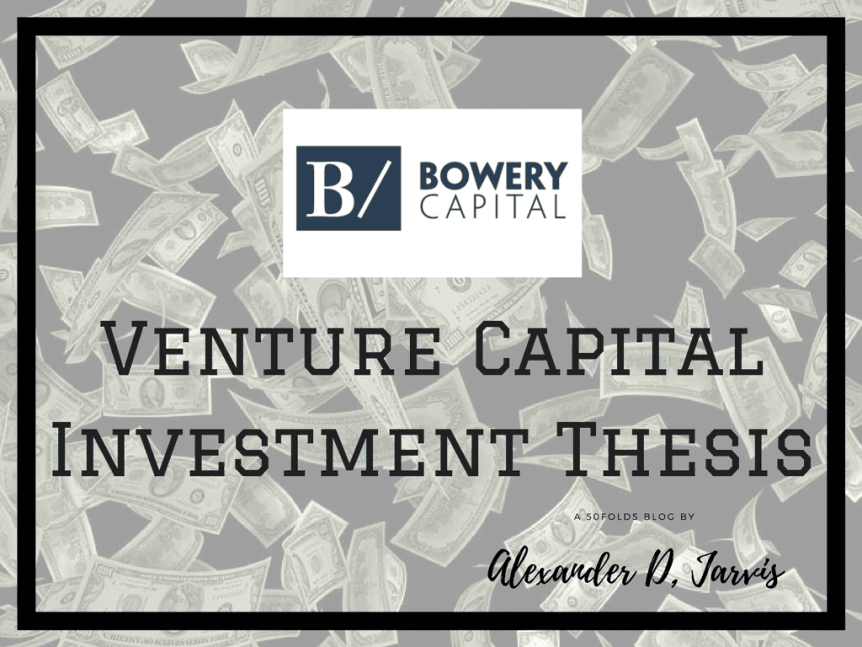 bowery capital Investment thesis