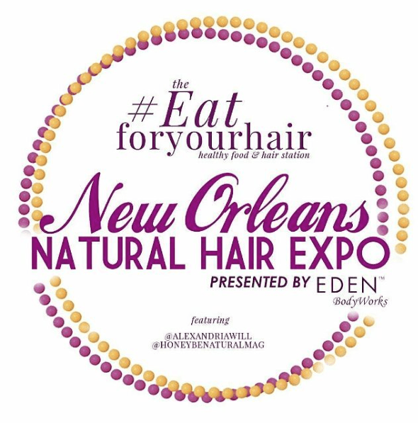 eat for your hair new orleans natural hair expo
