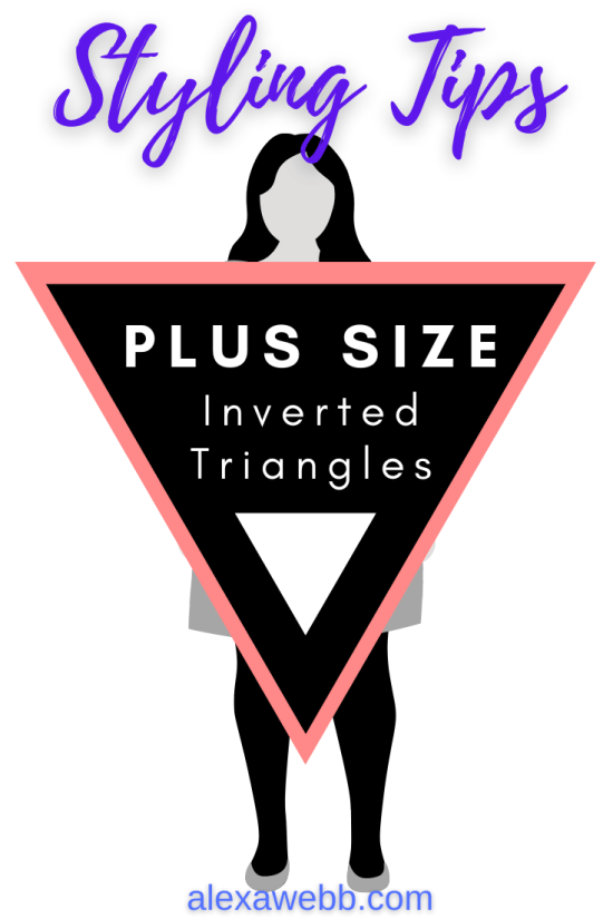 Styling Tips for Plus Size Inverted Triangle Shapes - Strawberry Body Type - Alexa Webb #plussize #alexawebb