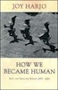 Joy Harjo: How We Became Human: New and Selected Poems 1975-2002