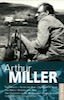 Arthur Miller: Misfits; After the Fall; Incident at Vichy; The Price; Creation of the World; Playing for Time