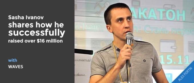 Sasha Ivanov shares how he successfully raised over $16 million with WAVES