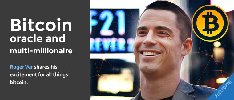 Bitcoin oracle and multi-millionaire, Roger Ver shares his excitement for all things bitcoin.