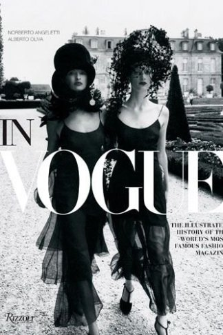 in-vogue-the-illustrated-history-of-the-world-s-most-famous-fashion-magazine-alberto-oliva-and-norberto-angeletti
