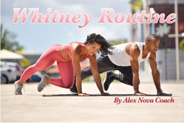 Whitney Routine