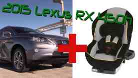 2015 Lexus RX 350 and 450h Child Seat Review
