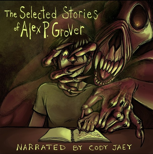 Cover, The Selected Stories of Alex P. Grover, Narrated by Cody Jaey (in the image, a large demon forces a writer to put words to paper, holding him captive in his chair)