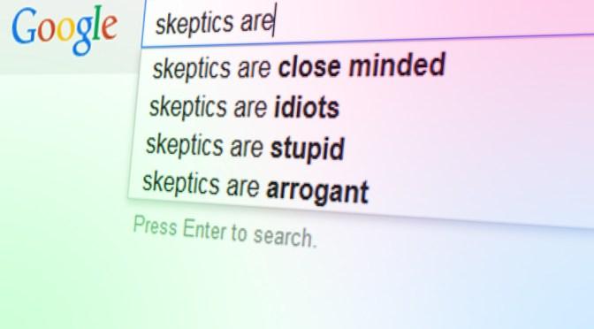 I'm Skeptical, But Not a Skeptic™